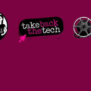 Take Back The Tech! Celebrating women and tech